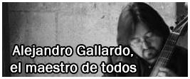 """Artículo - """"Alejandro Gallardo, el maestro de todos"""""""